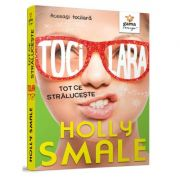 Tocilara. Tot ce straluceste, volumul 4 - Holly Smale