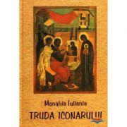 Truda iconarului - monahia Iuliania