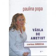 Vasla de ametist - Paulina Popa