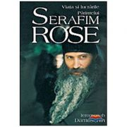 Viata si lucrarile Parintelui Serafim Rose - ierom. Damaschin