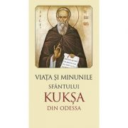 Viata si minunile Sfantului Kuksa de Odessa. Editia a doua