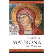Viata si minunile Sfintei Matrona din Moscova