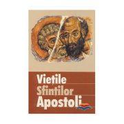 Vietile sfintilor apostoli. Traducere din limba engleza de Diana Potlog