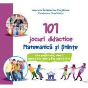 101 jocuri didactice. Matematica si Stiinte. Clasele 0-IV - Elena Mindru