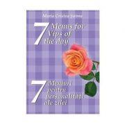 7 meniuri pentru 7 personalitati ale zilei. 7 menus for 7 Vips of the day - Maria Cristea Soimu