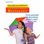 Activitati de sezon dupa pedagogia Montesorii - Brigitte Ekert