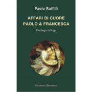 Affari di cuore / Paolo & Francesca - Paolo Ruffilli