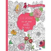 Agenda mea de colorat. 52 de saptamani ca sa vezi viata in roz - Marica Zottino