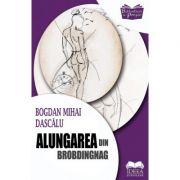 Alungarea din Brobdingnag – Bogdan Mihai Dascalu