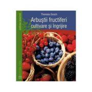 Arbustii Fructiferi, Cultivare Si Ingrijire - Theresia Gosch
