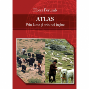 ATLAS - Prin lume si prin noi insine - Horea PORUMB