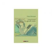Autoportrete in oglinzile cartilor - Vianu Muresan