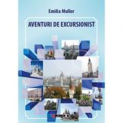 Aventuri de excursionist - Editia I - Emilia Muller