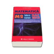 Bacalaureat Matematica 2019. 300 de variante de subiecte rezolvate, Matematica M2 - Ion Bucur Popescu