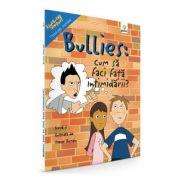 Bullies: Cum sa faci fata intimidarii - Trevor Romain