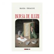 Bursa de iluzii - Magda Ursache