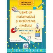 Caiet de Matematica si explorarea mediului pentru clasa a II-a semestrul II - Stefan Pacearca