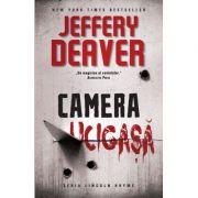 Camera ucigasa - Jeffery Deaver
