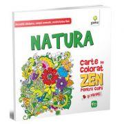 Carti de colorat Zen. Natura. Dezvolta rabdarea, simtul cromatic, motricitatea fina