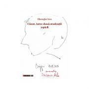 """Cazut, intre doua studentii. 1968. 1968 """"Si am ales, si am plecat"""" - Gheorghe Iova"""