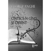 Cintece-n gand si cuvant - George Anghe