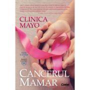 Clinica Mayo. Cancerul mamar. - Dr. Lynn C. Hartmann, dr. L. Loprinzi