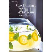 Cocktailuri XXL. Rasfatati-va prietenii - Larousse