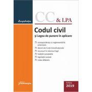 Codul civil si Legea de punere in aplicare. Editie actualizata la 7 ianuarie 2019
