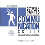 Communication Skills. Profilurile comunicationale - Octavian Pantis