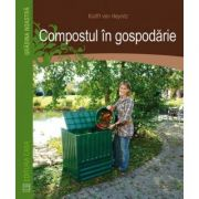Compostul in gospodarie - Krafft Von Heynitz