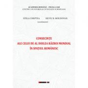 Consecinte ale celui de Al Doilea Razboi Mondial in spatiul romanesc - Stela Cheptea, Silviu B. Moldovan