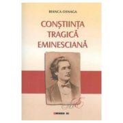 Constiinta Tragica Eminesciana - Bianca Osnaga