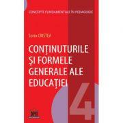 Continuturile si formele generale ale educatiei. Volumul 4 - Sorin Cristea