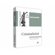 Criminalistica. Curs universitar - Ancuta Elena Frant