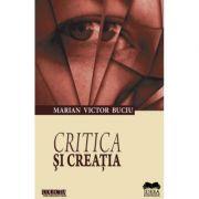 Critica si creatia - Marian Victor Buciu