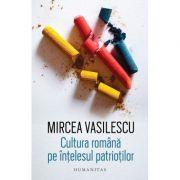 Cultura romana pe intelesul patriotilor - Mircea Vasilescu