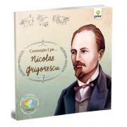 Cunoaste-l pe... Nicolae Grigorescu. Colectia Romani celebri