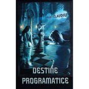 Destine programatice - Claudiu Spasici