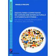Dezvoltarea competentei de comunicare interculturala a studentilor straini. Factor al comunicarii eficiente in mediul educational - Mihaela Pricope