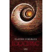 Egocentric. Vol. 1 - Claudiu Oteleanu