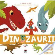Enciclopedia celor mici. Dinozaurii - Larousse