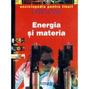 Enciclopedia pentru tineri. Energia si materia - Larousse