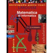 Enciclopedia pentru tineri. Matematica si informatica - Larousse