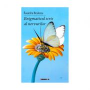 Enigmaticul scris al nervurilor - Ruxandra Niculescu