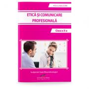 Etica si comunicare profesionala. Clasa a X-a - Viorica Dorin