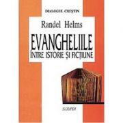 Evangheliile intre istorie si fictiune - Randel Helms