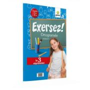 Exersez! - Ortograme. Volumul 1 clasele a II-a si a III-a