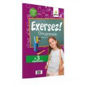 Exersez! Ortograme. Volumul 2 clasele a II-a si a III-a