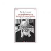Experienta religioasa in gindirea lui Dumitru Staniloae - O etica relationala - Sandu Frunza