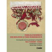 Familiile boieresti din Moldova si Tara Romaneasca vol. 5 (Ceaur - Cuza) - Mihai Dim. Sturdza